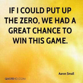 If I could put up the zero, we had a great chance to win this game.