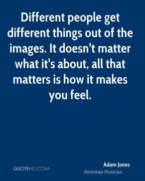 Different people get different things out of the images. It doesn't matter what it's about, all that matters is how it makes you feel.