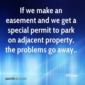 If we make an easement and we get a special permit to park on adjacent property, the problems go away.