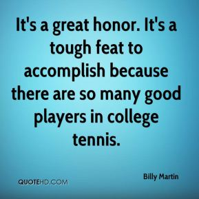 It's a great honor. It's a tough feat to accomplish because there are so many good players in college tennis.