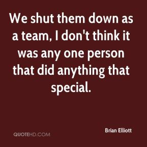 We shut them down as a team, I don't think it was any one person that did anything that special.