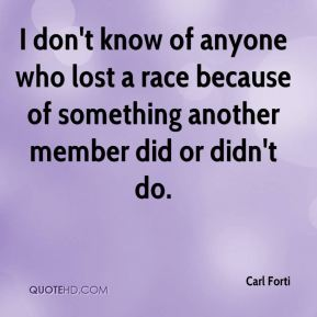 I don't know of anyone who lost a race because of something another member did or didn't do.