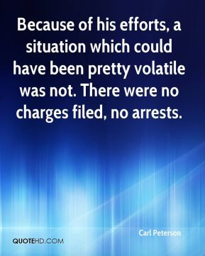 Because of his efforts, a situation which could have been pretty volatile was not. There were no charges filed, no arrests.