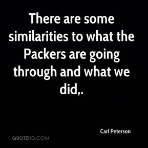 There are some similarities to what the Packers are going through and what we did.