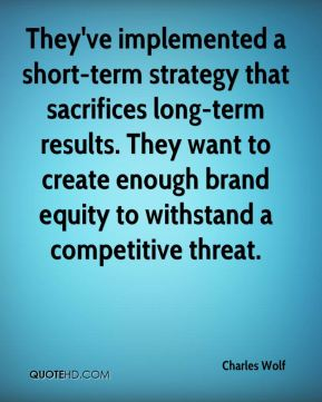 They've implemented a short-term strategy that sacrifices long-term results. They want to create enough brand equity to withstand a competitive threat.