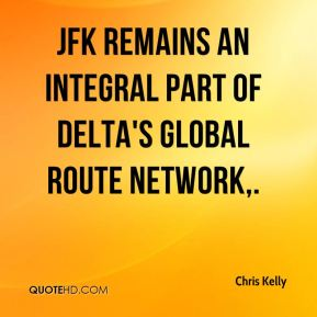 Chris Kelly - JFK remains an integral part of Delta's global route network.