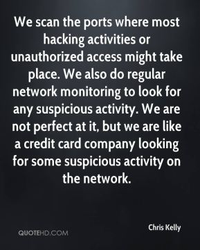 Chris Kelly   We Scan The Ports Where Most Hacking Activities Or  Unauthorized Access Might Take