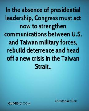 In the absence of presidential leadership, Congress must act now to strengthen communications between U.S. and Taiwan military forces, rebuild deterrence and head off a new crisis in the Taiwan Strait.