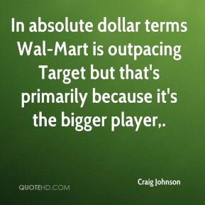 In absolute dollar terms Wal-Mart is outpacing Target but that's primarily because it's the bigger player.