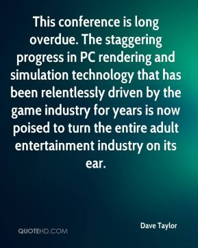 This conference is long overdue. The staggering progress in PC rendering and simulation technology that has been relentlessly driven by the game industry for years is now poised to turn the entire adult entertainment industry on its ear.