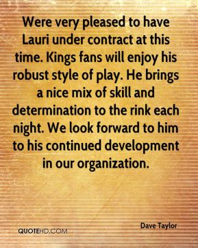 Were very pleased to have Lauri under contract at this time. Kings fans will enjoy his robust style of play. He brings a nice mix of skill and determination to the rink each night. We look forward to him to his continued development in our organization.