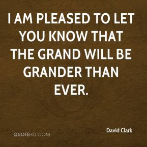 I am pleased to let you know that the Grand will be Grander than ever.