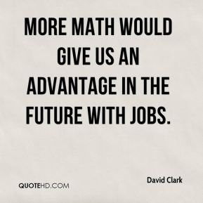 More math would give us an advantage in the future with jobs.