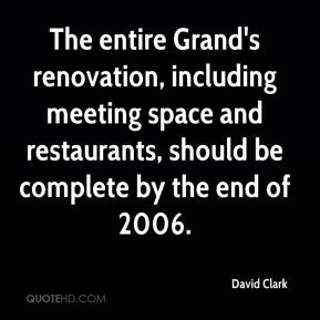 The entire Grand's renovation, including meeting space and restaurants, should be complete by the end of 2006.