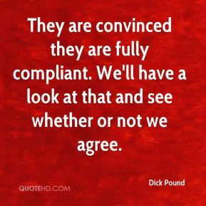 Dick Pound - They are convinced they are fully compliant. We'll have a look at that and see whether or not we agree.