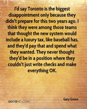 I'd say Toronto is the biggest disappointment only because they didn't prepare for this two years ago. I think they were among those teams that thought the new system would include a luxury tax, like baseball has, and they'd pay that and spend what they wanted. They never thought they'd be in a position where they couldn't just write checks and make everything OK.