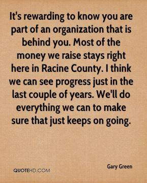 It's rewarding to know you are part of an organization that is behind you. Most of the money we raise stays right here in Racine County. I think we can see progress just in the last couple of years. We'll do everything we can to make sure that just keeps on going.