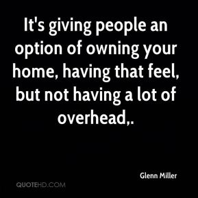 It's giving people an option of owning your home, having that feel, but not having a lot of overhead.