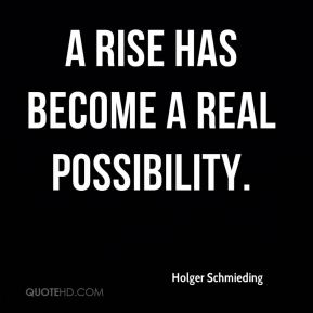 A rise has become a real possibility.