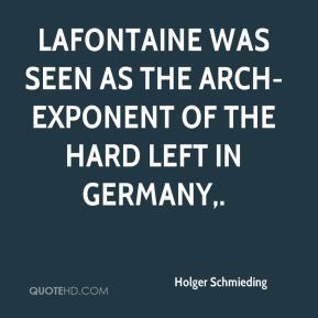 Lafontaine was seen as the arch-exponent of the hard left in Germany.
