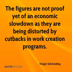 The figures are not proof yet of an economic slowdown as they are being distorted by cutbacks in work creation programs.