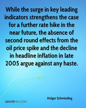 While the surge in key leading indicators strengthens the case for a further rate hike in the near future, the absence of second round effects from the oil price spike and the decline in headline inflation in late 2005 argue against any haste.