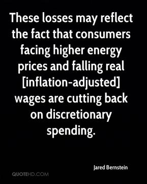 These losses may reflect the fact that consumers facing higher energy prices and falling real [inflation-adjusted] wages are cutting back on discretionary spending.