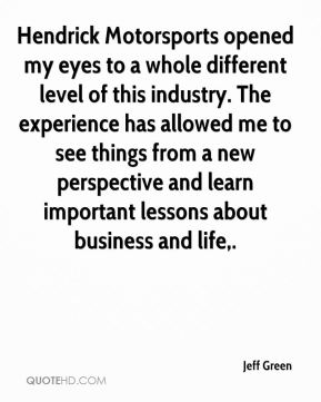 Hendrick Motorsports opened my eyes to a whole different level of this industry. The experience has allowed me to see things from a new perspective and learn important lessons about business and life.