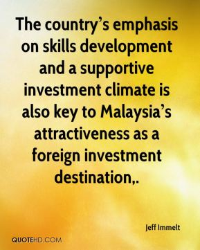 The country's emphasis on skills development and a supportive investment climate is also key to Malaysia's attractiveness as a foreign investment destination.