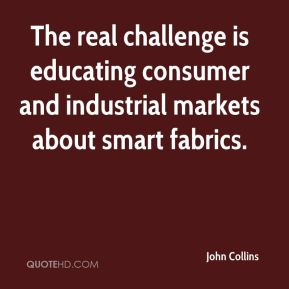 The real challenge is educating consumer and industrial markets about smart fabrics.