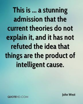 This is ... a stunning admission that the current theories do not explain it, and it has not refuted the idea that things are the product of intelligent cause.