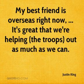My best friend is overseas right now, ... It's great that we're helping (the troops) out as much as we can.