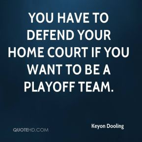 You have to defend your home court if you want to be a playoff team.