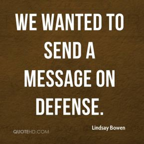 We wanted to send a message on defense.