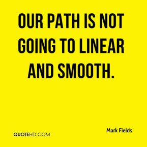 Our path is not going to linear and smooth.