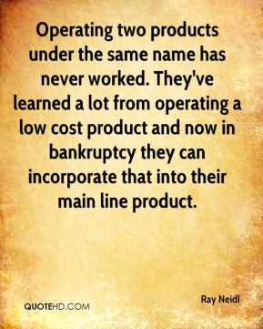 Operating two products under the same name has never worked. They've learned a lot from operating a low cost product and now in bankruptcy they can incorporate that into their main line product.