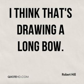 I think that's drawing a long bow.