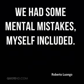 Roberto Luongo  - We had some mental mistakes, myself included.