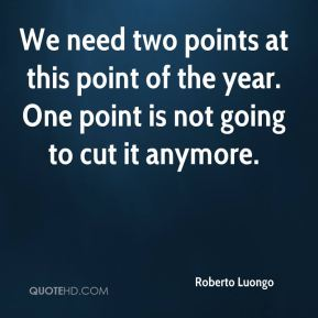 Roberto Luongo  - We need two points at this point of the year. One point is not going to cut it anymore.