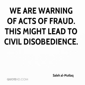 Saleh al-Mutlaq  - We are warning of acts of fraud. This might lead to civil disobedience.