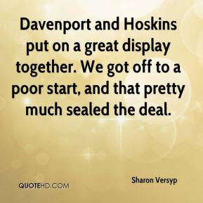 Davenport and Hoskins put on a great display together. We got off to a poor start, and that pretty much sealed the deal.
