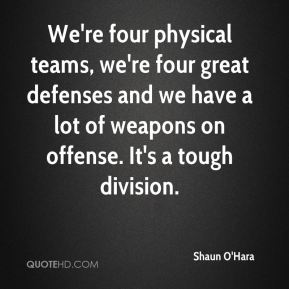 We're four physical teams, we're four great defenses and we have a lot of weapons on offense. It's a tough division.