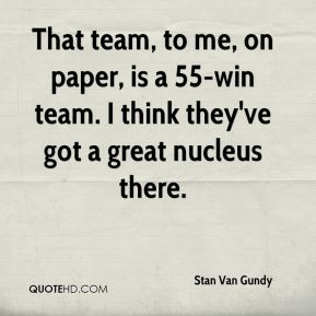 That team, to me, on paper, is a 55-win team. I think they've got a great nucleus there.