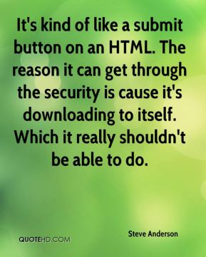 It's kind of like a submit button on an HTML. The reason it can get through the security is cause it's downloading to itself. Which it really shouldn't be able to do.