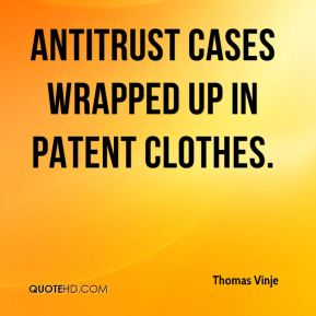 antitrust cases wrapped up in patent clothes.