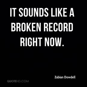 It sounds like a broken record right now.