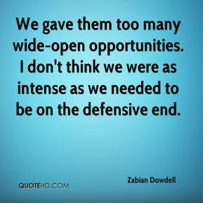 We gave them too many wide-open opportunities. I don't think we were as intense as we needed to be on the defensive end.