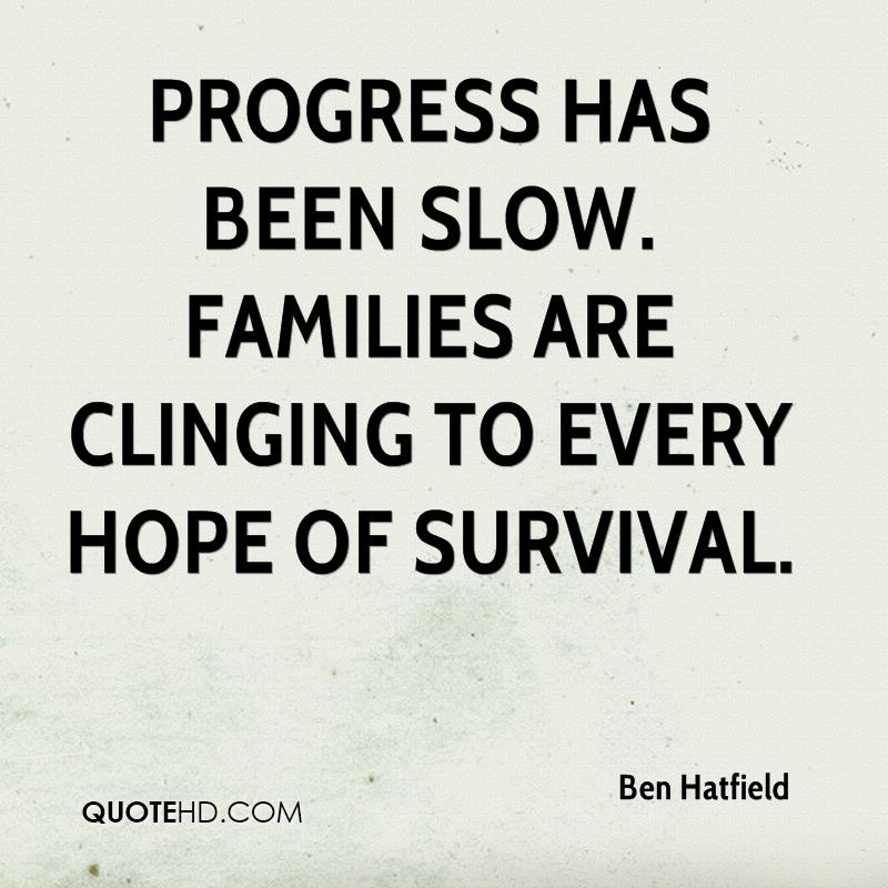 Progress has been slow. Families are clinging to every hope of survival.