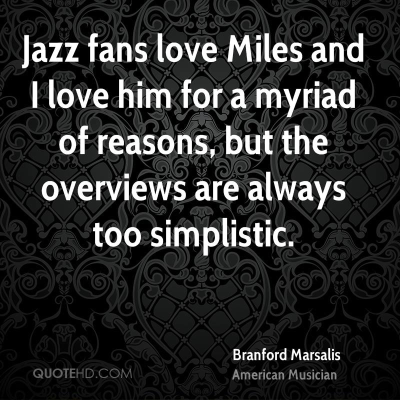Jazz fans love Miles and I love him for a myriad of reasons, but the overviews are always too simplistic.
