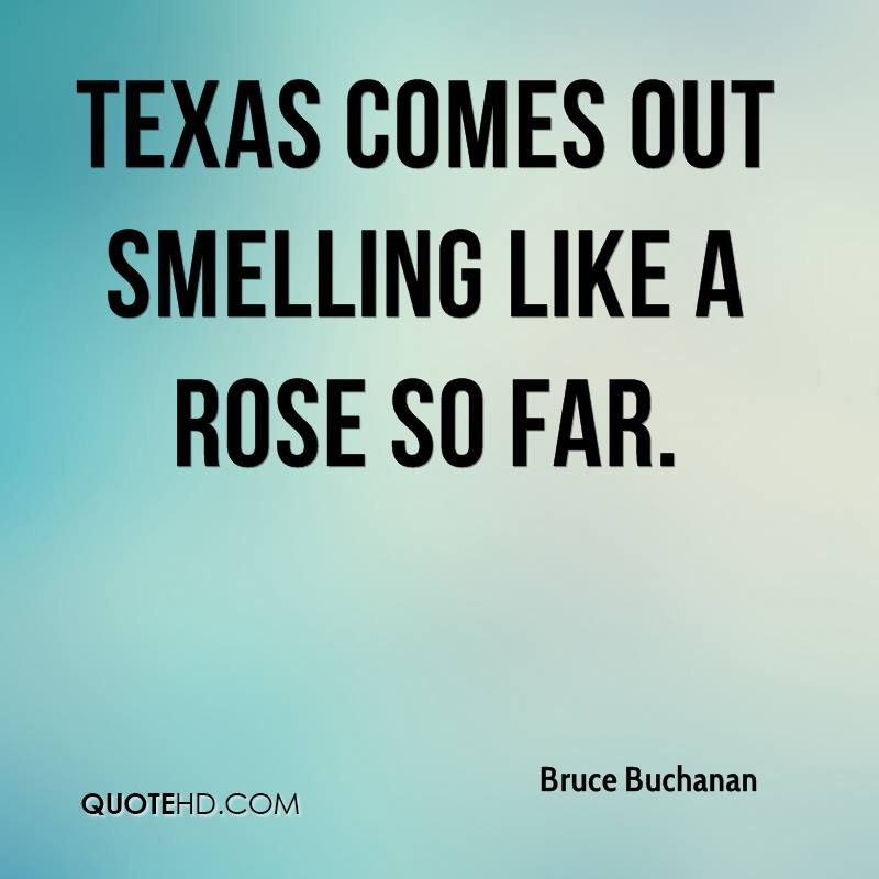 Texas comes out smelling like a rose so far.